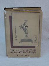 A.L. Sadler THE ART OF FLOWER ARRANGEMENT IN JAPAN E.P. Dutton 1933 HC/DJ