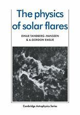 The Physics of Solar Flares: By Tandberg-Hanssen, Einar, Emslie, A. Gordon
