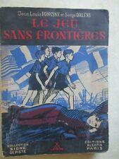 """.SCOUTISME DEDICACE SIGNE DE PISTE.""""LE JEU SANS FRONTIERES"""" FONCINE ET DALENS."""