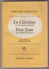 Théatre espagnol La Célestine Fernando De Rojas + Don juan Tirso De Molina