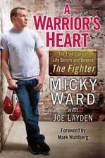 A Warrior's Heart: The True Story of Life Before and Beyond The-ExLibrary