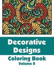 Art-Filled Fun Coloring Bks.: Decorative Designs Coloring Book (Volume 8) by...