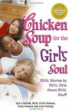 Chicken Soup for the Girls Soul: Real Stories by