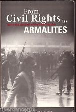 FROM CIVIL RIGHTS TO ARMALITES Niall O Dochartaigh ~ SC 1st Ed 1997