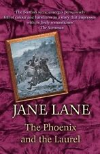 The Phoenix and the Laurel: By Jane Lane