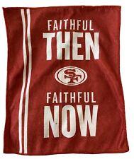 San Francisco 49ers Faithful Then Faithful Now Rally Towel - SGA 10/7/19