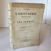 GERMAIN BAPST études sur l'Orfèvrerie Française au XVIIIe Rouam 1887