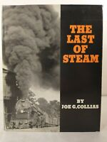 The Last of Steam by Joe G Collias 1960 Hardcover Dust Jacket