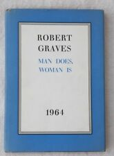 Man does, woman is. Robert Graves. First ed. Hard back. Poetry