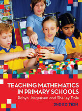 Teaching Mathematics in Primary Schools by Shelley Dole, Robyn Jorgensen...