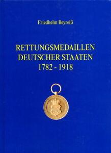 Rettungsmedaillen Deutscher Staaten 1782 - 1918 (Friedhelm Beyreiß)