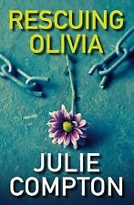 Rescuing Olivia by Julie Compton (Hardback, 2010)