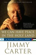 We Can Have Peace in the Holy Land: A Plan That Will Work Carter, Jimmy Paperba