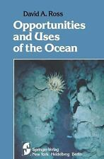 Opportunities and Uses of the Ocean Ross, David A. Hardcover