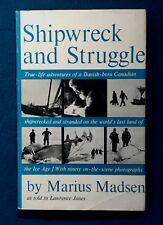 SHIPWRECK AND STRUGGLE ARCTIC GREENLAND HARDCOVER DJ MADSEN SIGNED