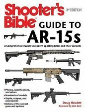 Shooter's Bible Guide to AR-15s : A Comprehensive Guide to Modern Sporting...