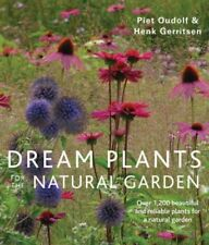 Dream Plants for the Natural Garden : Over 1,200 Beautiful and Reliable Plant...