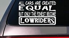 "Lowriders all cars equal 6"" sticker *E447* decal vinyl bass speakers car show"