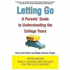 Letting Go : A Parents' Guide to Understanding the College Years by Karen Levin…