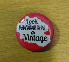 Look MODERN go Vintage, Vintage clothes , Fashion 25mm pin badge. *free post*