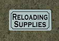 RELOADING SUPPLIES Metal Sign 4 Military Staging Kitchen Decor TV Movie Prop