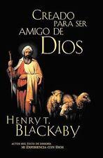 Creados para Ser Amigos de Dios by Henry Blackaby (2008, Paperback)