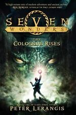 Seven Wonders Book 1: The Colossus Rises: By Peter Lerangis