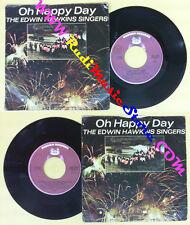 LP 45 7'' THE EDWIN HAWKINS SINGERS Oh happy day Jesus lover of my  no cd mc*dvd