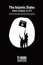 The Islamic State : How Viable Is It? by Yoram Schweitzer and Omer Einav...