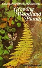 Growing Woodland Plants Birdseye, Clarence and Eleanor Paperback Book New