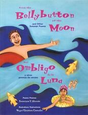 From the Bellybutton of the Moon/Del ombligo de la luna: And Other Summer Poe...