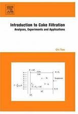 Introduction to Cake Filtration : Analyses, Experiments and Applications by...