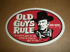 "Old Guys Rule John Wayne "" A Man'S Got To Do What A Man'S Got To Do "" Sticker"