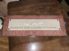 """Rectangle Wall hanging """"LOVE MAKES OUR HOUSE A HOME"""" 15 x 6 x 2"""