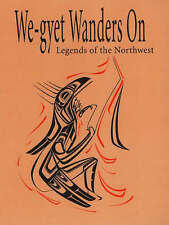 We-Gyet Wanders on: Legends of the Northwest by Kitanmax School (Paperback,...
