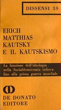 ERICH MATTHIAS KAUTSKY IL KAUTSKISMO LA FUNZIONE DELL'IDEOLOGIA DE DONATO 1971