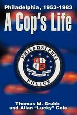 A Cop's Life : Philadelphia, 1953-1983 by Allan Cole and Thomas M. Grubb...