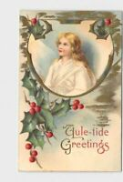 ANTIQUE POSTCARD CHRISTMAS GIRL IN WHITE HOLLY YULE-TIDE GREETINGS