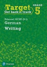 Target Grade 5 Writing Edexcel GCSE (9-1) German Workbook by Pearson Education L