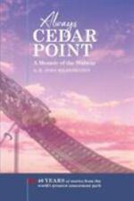 Always Cedar Point : A Memoir of the Midway by H. John Hildebrandt (2018, Trade Paperback)