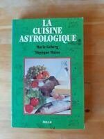 La cuisine astrologique - Marie Geberg & Monique Maine - Solar