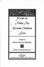 Words to Make My Dream Childen Live: A Book of African American Quotat-ExLibrary