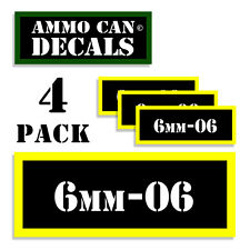 6mm-06 Ammo Can Stickers 6mm-.06 Ammunition Gun Case Labels Decals 4 pack BLYW