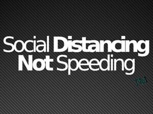 Social Distancing Not Speeding (Style 2) Funny Car Sticker Bumper/Window Drift