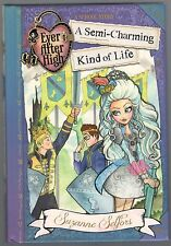EVER AFTER HIGH A SEMI CHARMING KIND OF LIFE A SCHOOL STORY SUZANNE SELFORS HB