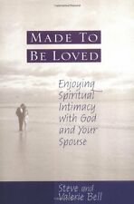 Made to be Loved: Enyoying Spiritual Intimacy with God and Your Spouse by Stephe