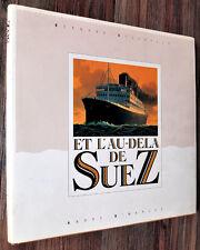 Bernard Delvaille : ET L'AU-DELA DE SUEZ - 1987, Le Voyage à la Belle Epoque