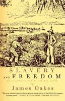 Slavery and Freedom : An Interpretation of the Old South by James Oakes...