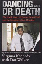 DANCING WITH DR DEATH | Dr Jayant Patel and Bundaberg Hospital |Virginia Kennedy