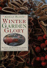 USED (VG) Winter Garden Glory: How to Get the Best from Your Garden from Autumn